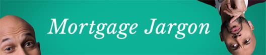 Mortgage Jargon